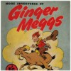 GINGER MEGGS When I was a child back in the 1950s, Ginger Meggs was the comic we all read, the staple entertainment of many generations of Aussie kids, generations before, after and today. Along with Don Bradman and Phar Lap, Meggsy (or Ginge) remains an Aussie icon, a working class hero.